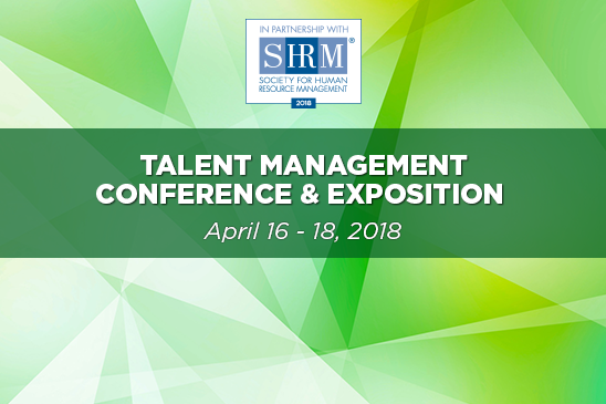 The 2018 SHRM Talent Management Conference & Exposition